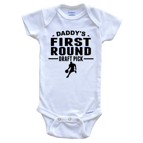 Basketball Onesie - Daddy's First Round Draft Pick Basketball Player First Child Baby Onesie