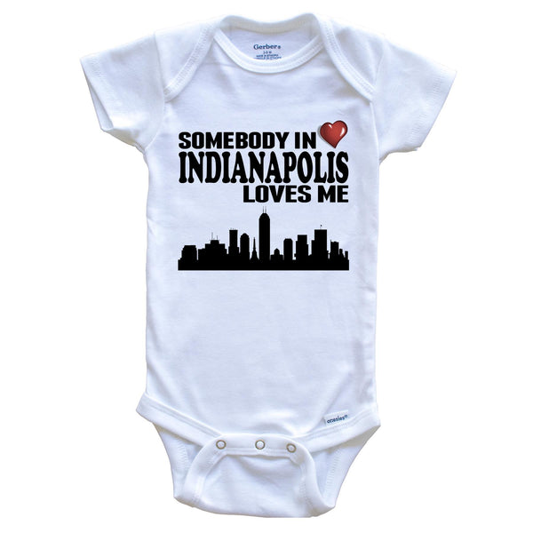 Somebody In Indianapolis Loves Me Baby Onesie