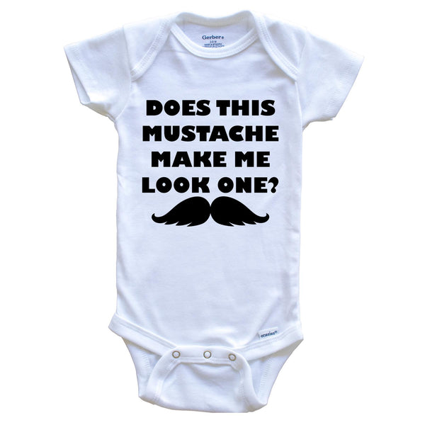 First Birthday Onesie - Does This Mustache Make Me Look One? Baby Bodysuit