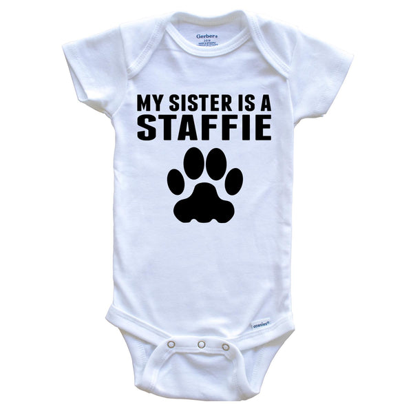 My Sister Is A Staffie Baby Onesie