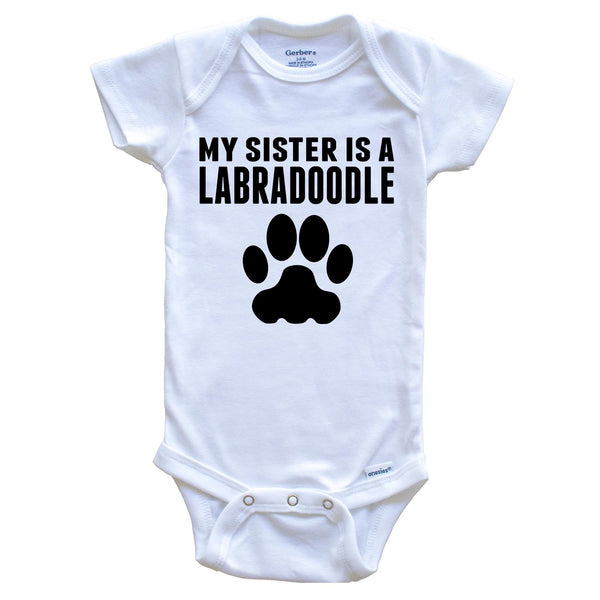 My Sister Is A Labradoodle Baby Onesie