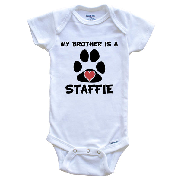 My Brother Is A Staffie Baby Onesie