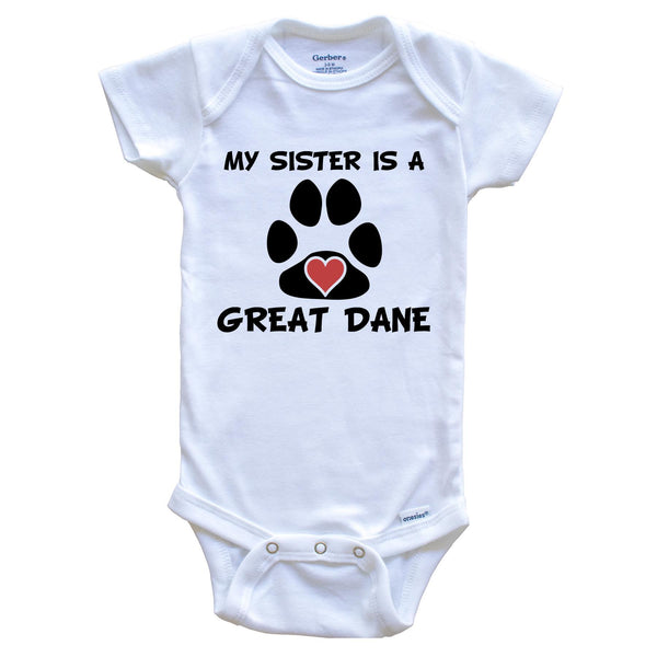 My Sister Is A Great Dane Baby Onesie