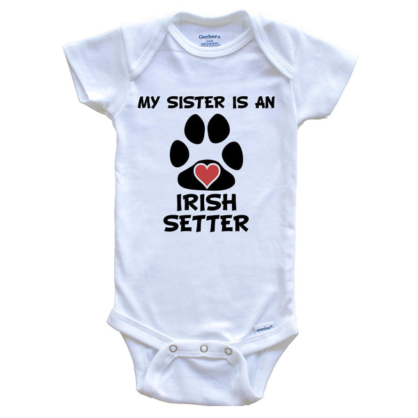 My Sister Is An Irish Setter Baby Onesie