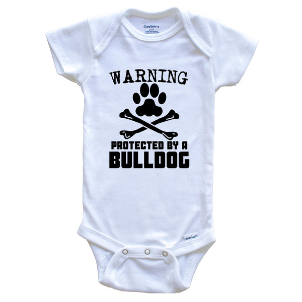 Warning Protected By A Bulldog Funny Baby Onesie