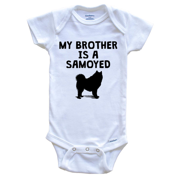 My Brother Is A Samoyed Baby Onesie