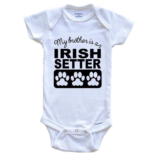 My Brother Is An Irish Setter Baby Onesie