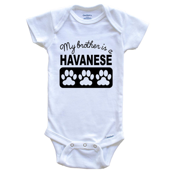 My Brother Is A Havanese Baby Onesie