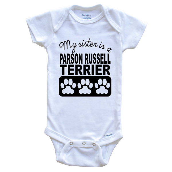My Sister Is A Parson Russell Terrier Baby Onesie