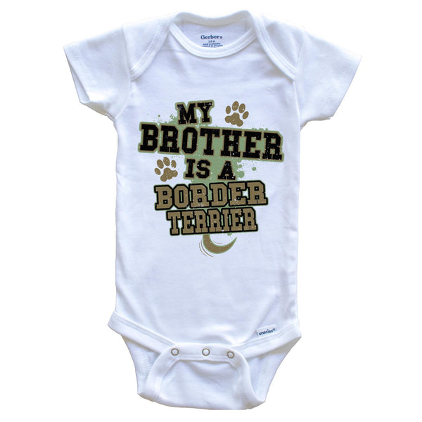 My Brother Is A Border Terrier Funny Dog Baby Onesie