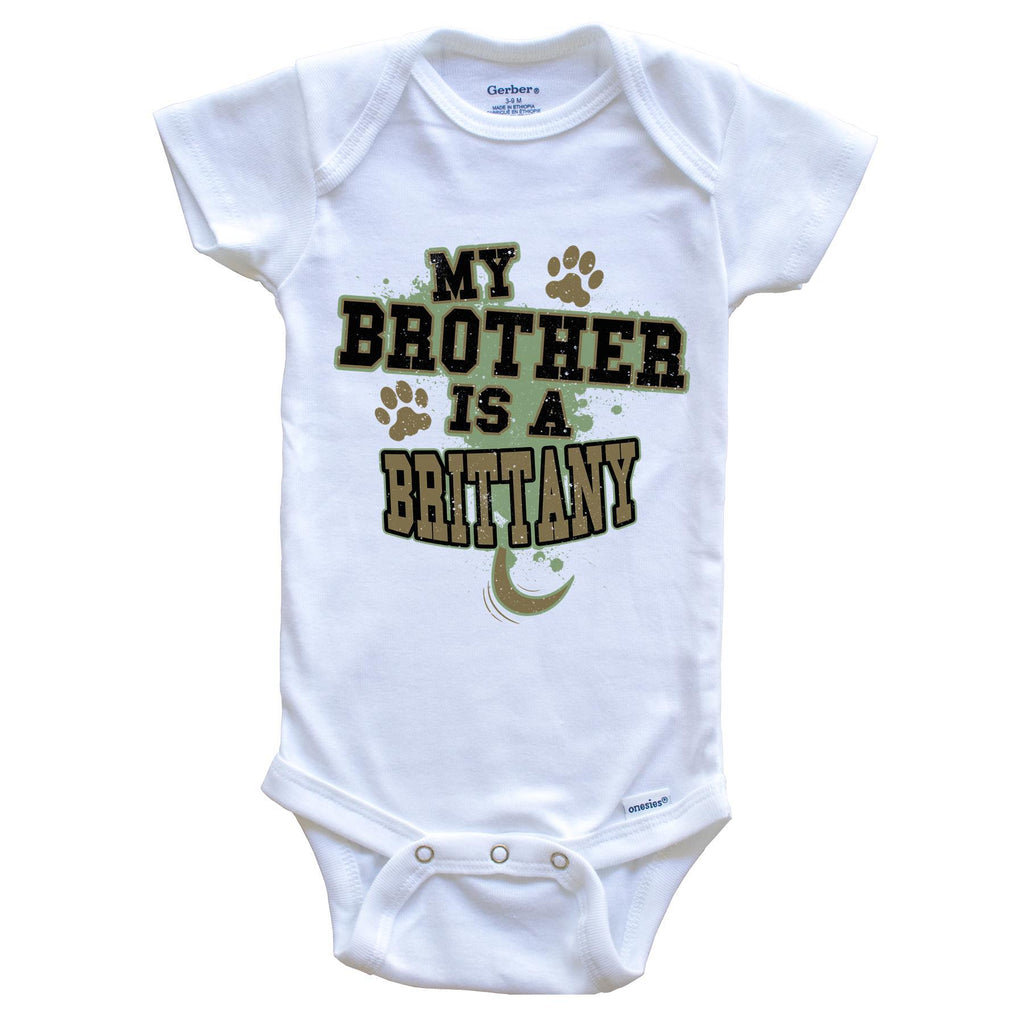 My Brother Is A Brittany Funny Dog Baby Onesie