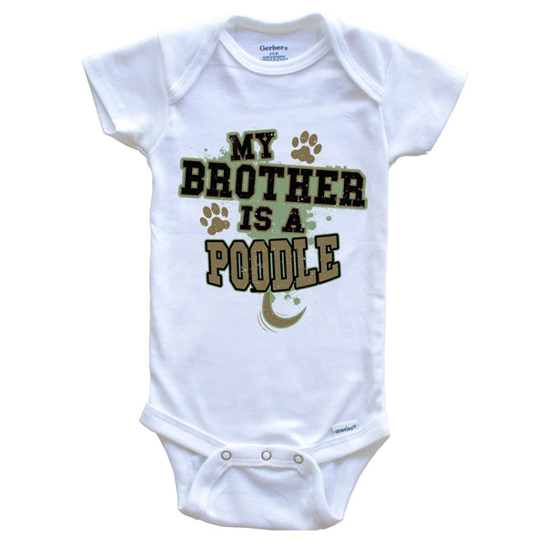 My Brother Is A Poodle Funny Dog Baby Onesie