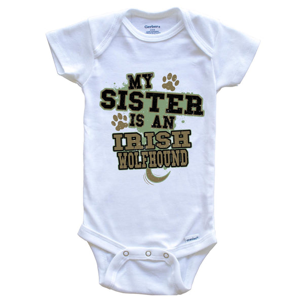 My Sister Is An Irish Wolfhound Funny Dog Baby Onesie