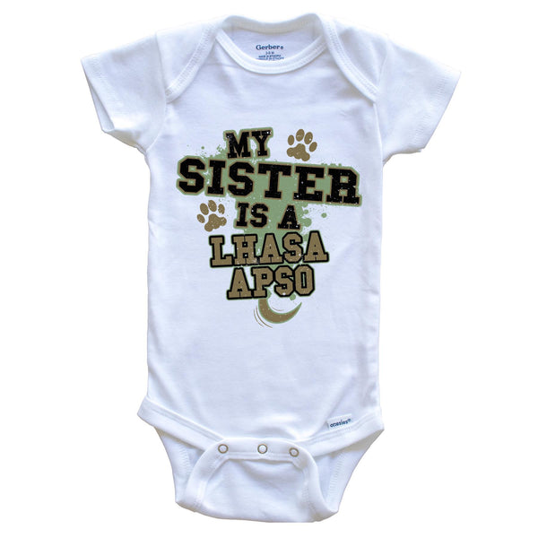 My Sister Is A Lhasa Apso Funny Dog Baby Onesie