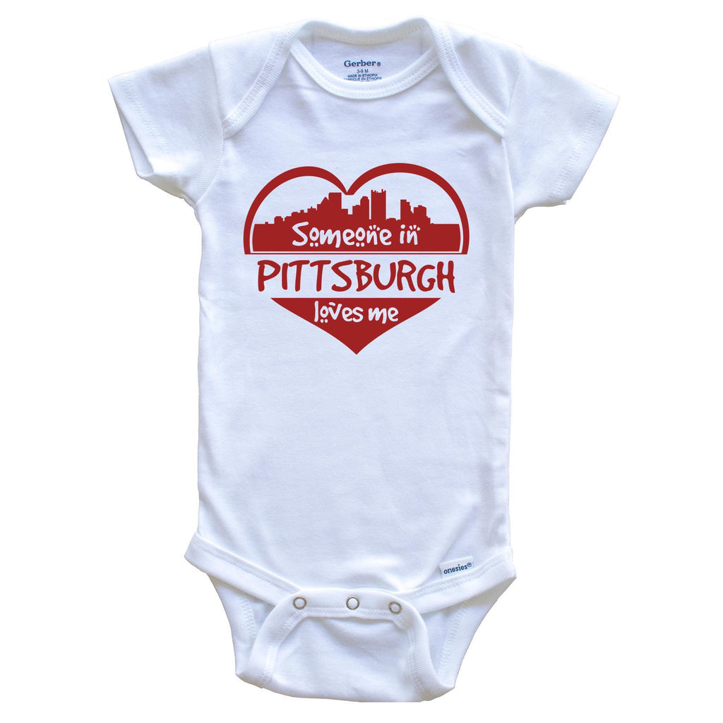 Someone in Pittsburgh Loves Me Pittsburgh Pennsylvania Skyline Heart Baby Onesie