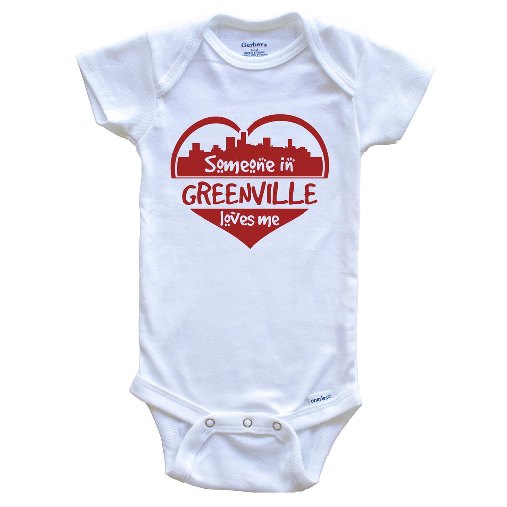 Someone in Greenville Loves Me Greenville South Carolina Skyline Heart Baby Onesie