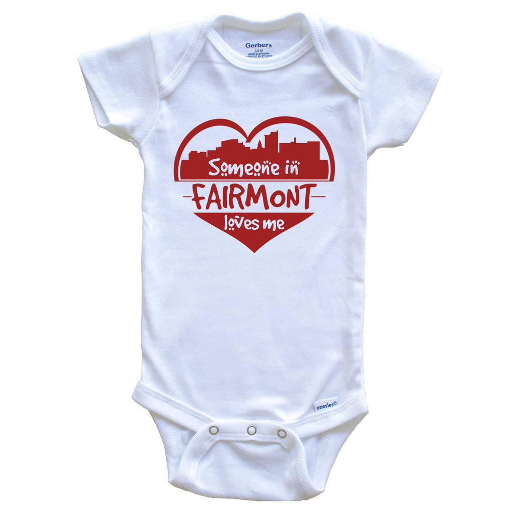 Someone in Fairmont Loves Me Fairmont West Virginia Skyline Heart Baby Onesie