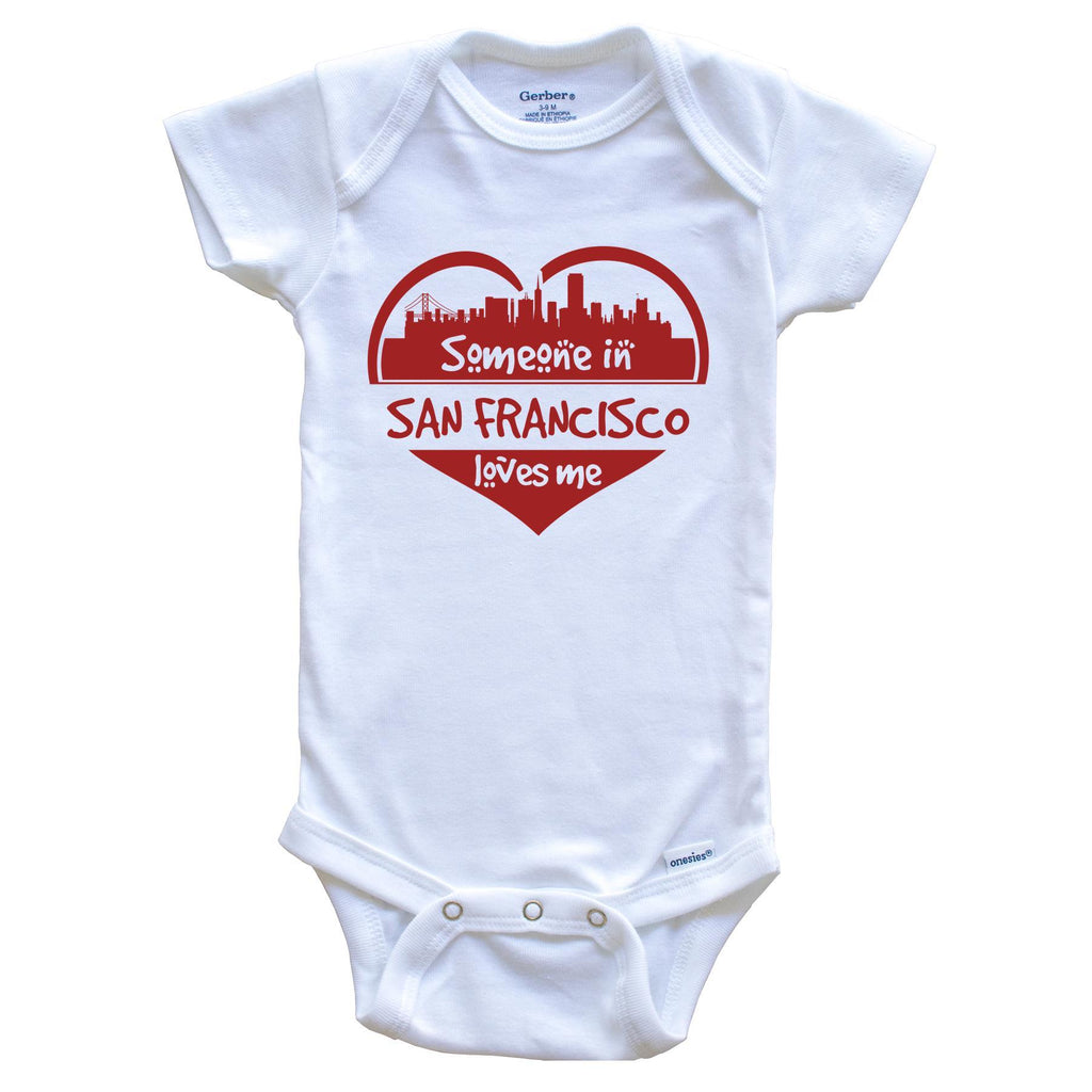 Someone in San Francisco Loves Me San Francisco California Skyline Heart Baby Onesie