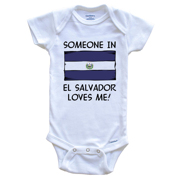 Someone In El Salvador Loves Me El Salvadorian Flag Baby Onesie