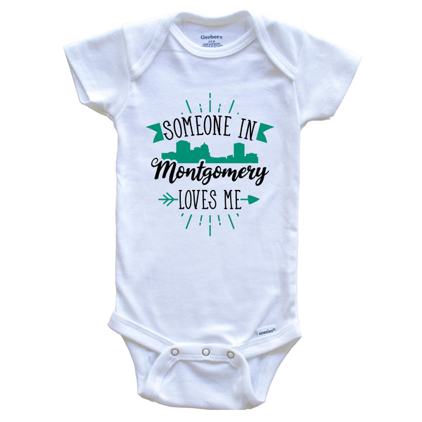 Someone In Montgomery Loves Me Montgomery AL Skyline Baby Onesie