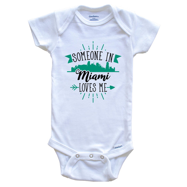 Someone In Miami Loves Me Miami FL Skyline Baby Onesie