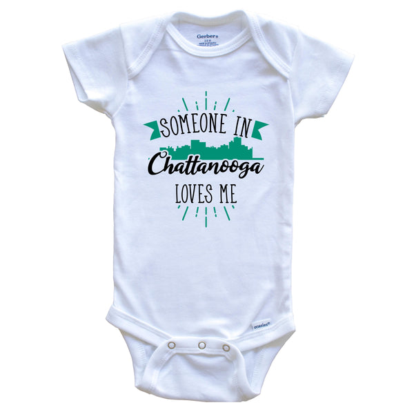 Someone In Chattanooga Loves Me Chattanooga TN Skyline Baby Onesie