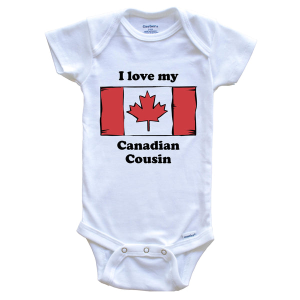 I Love My Canadian Cousin Canada Flag Baby Onesie