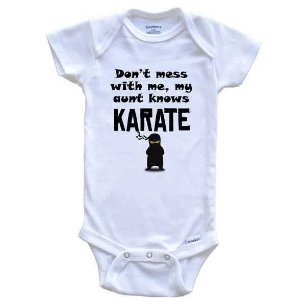 Don't Mess With Me My Aunt Knows Karate Funny Niece Nephew Baby Onesie