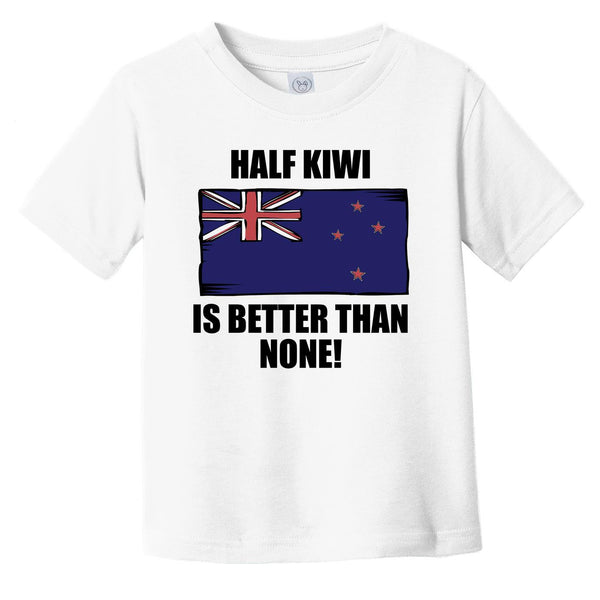 Half Kiwi Is Better Than None Infant Toddler T-Shirt