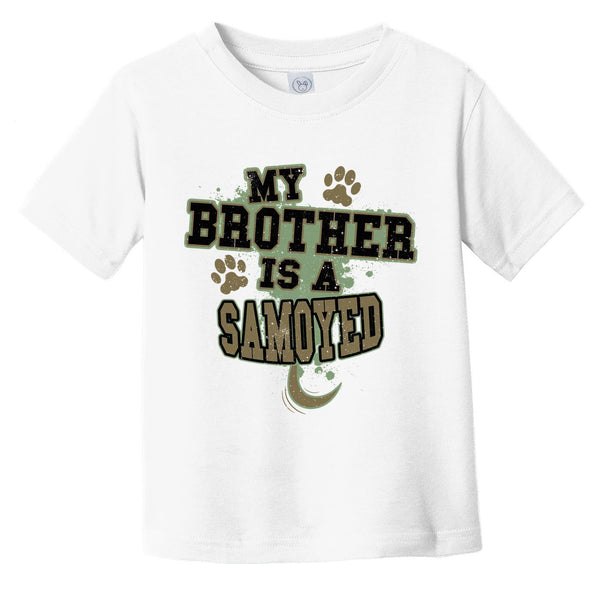 My Brother Is A Samoyed Funny Dog Infant Toddler T-Shirt