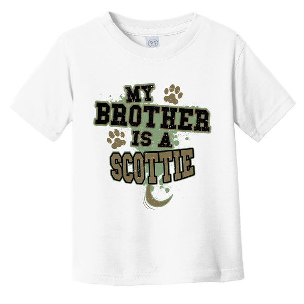 My Brother Is A Scottie Funny Dog Infant Toddler T-Shirt