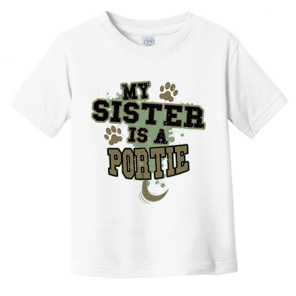 My Sister Is A Portie Funny Dog Infant Toddler T-Shirt