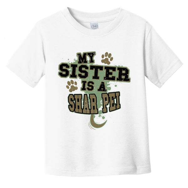 My Sister Is A Shar Pei Funny Dog Infant Toddler T-Shirt