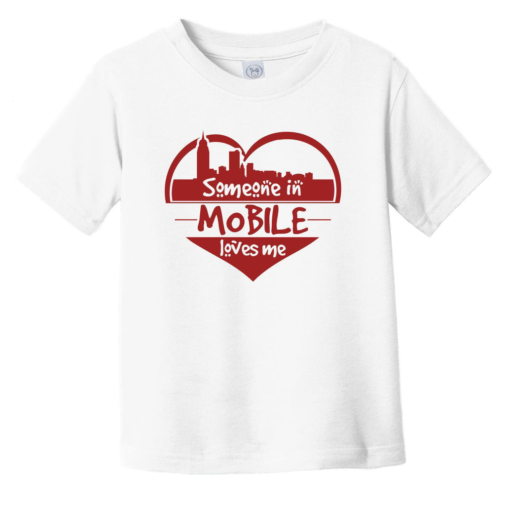 Someone in Mobile Loves Me Mobile Alabama Skyline Heart Infant Toddler T-Shirt
