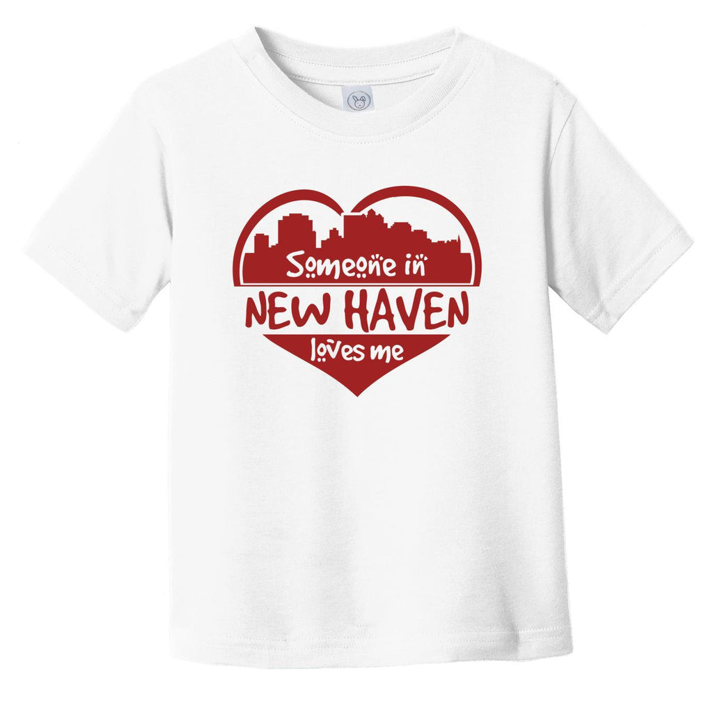 Someone in New Haven Loves Me New Haven Connecticut Skyline Heart Infant Toddler T-Shirt