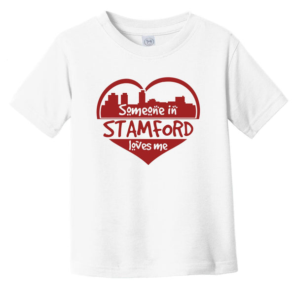 Someone in Stamford Loves Me Stamford Connecticut Skyline Heart Infant Toddler T-Shirt