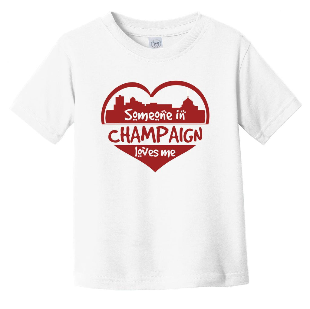 Someone in Champaign Loves Me Champaign Illinois Skyline Heart Infant Toddler T-Shirt
