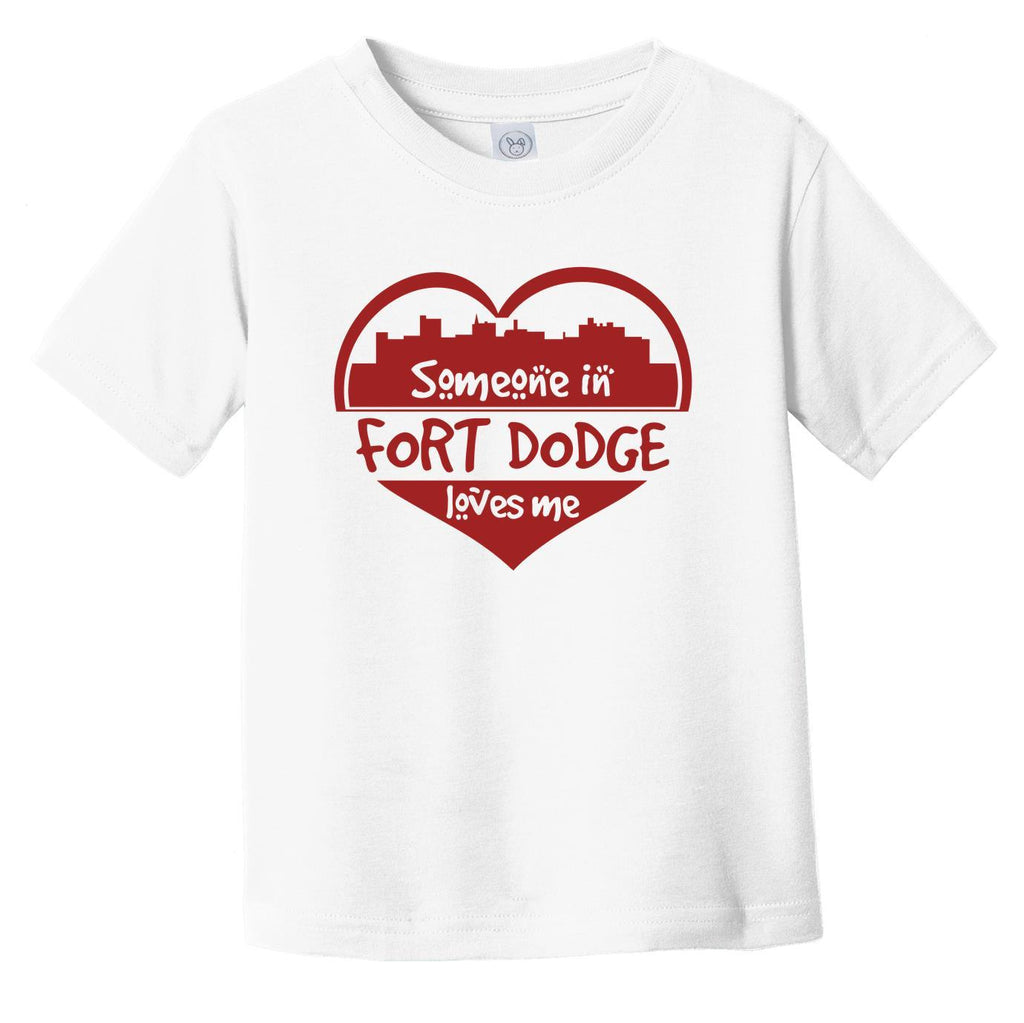 Someone in Fort Dodge Loves Me Fort Dodge Iowa Skyline Heart Infant Toddler T-Shirt