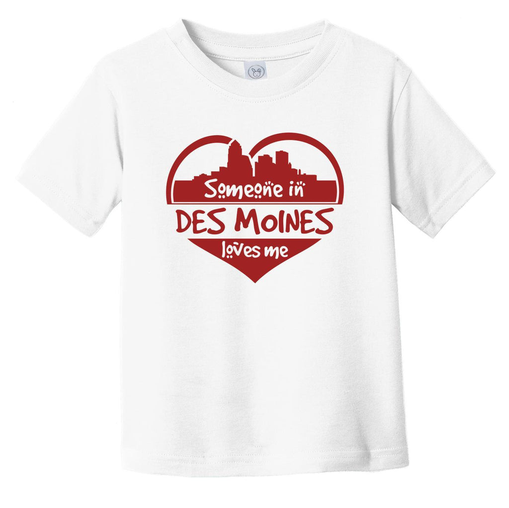 Someone in Des Moines Loves Me Des Moines Iowa Skyline Heart Infant Toddler T-Shirt