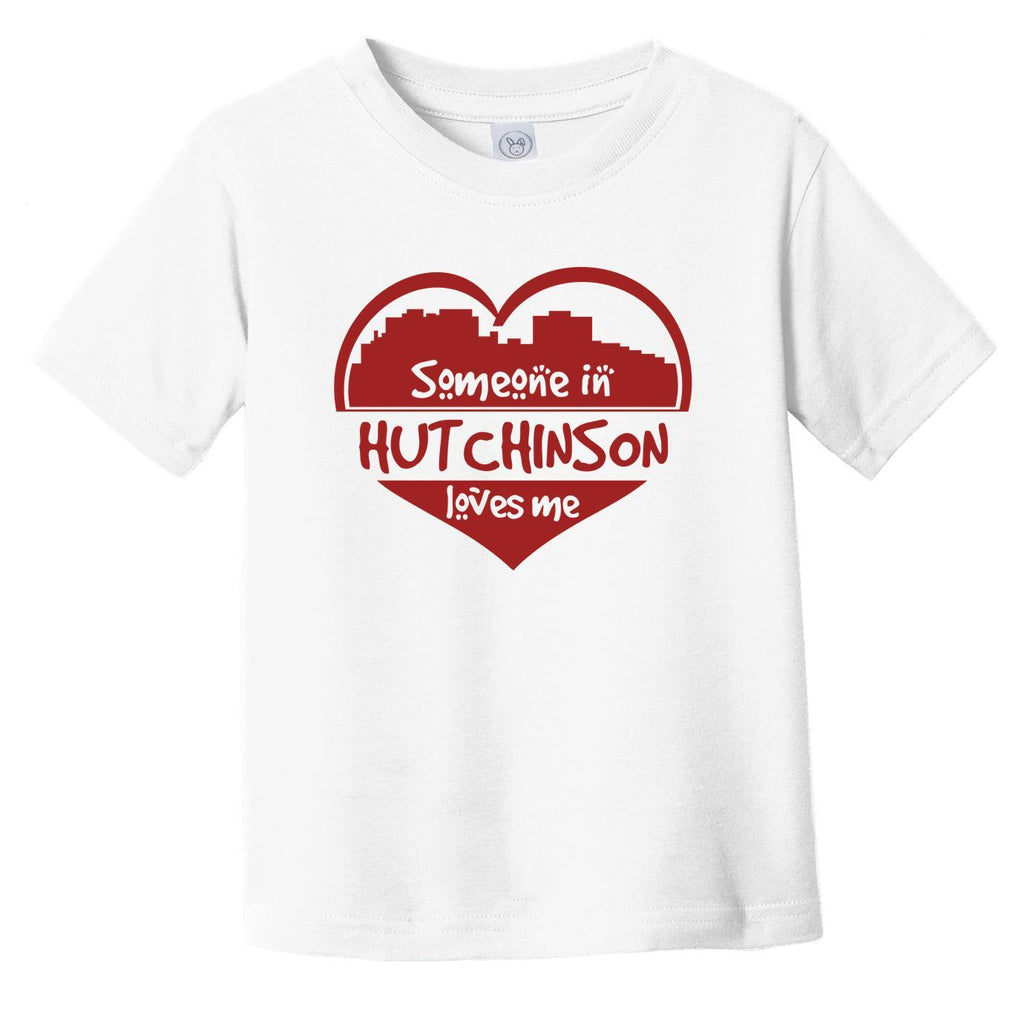 Someone in Hutchinson Loves Me Hutchinson Kansas Skyline Heart Infant Toddler T-Shirt
