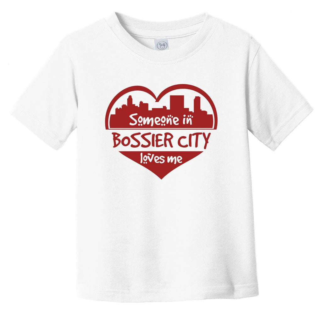 Someone in Bossier City Loves Me Bossier City Louisiana Skyline Heart Infant Toddler T-Shirt