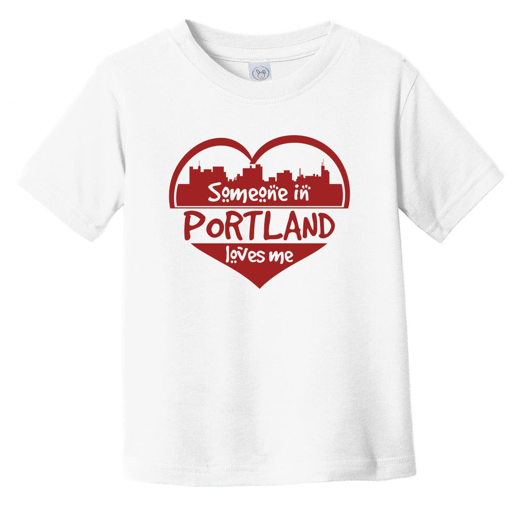 Someone in Portland Loves Me Portland Maine Skyline Heart Infant Toddler T-Shirt