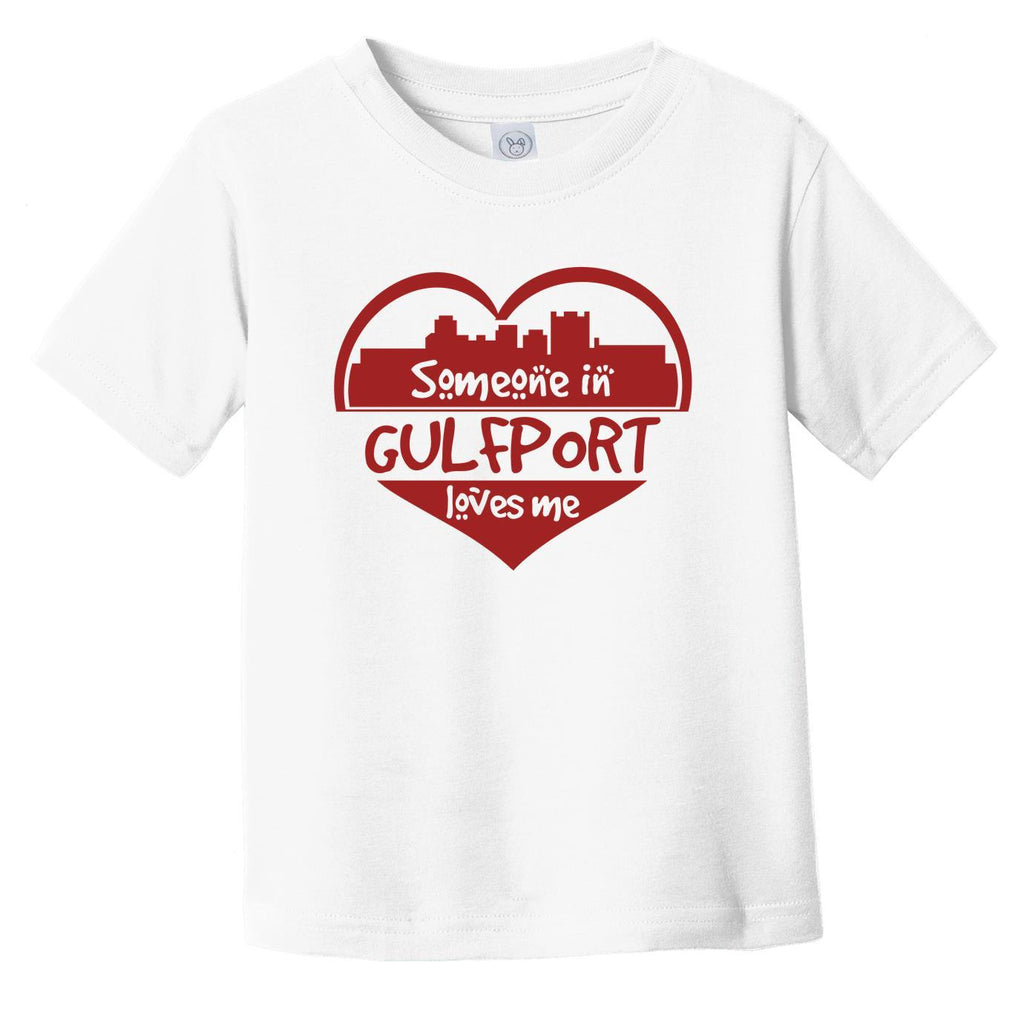 Someone in Gulfport Loves Me Gulfport Mississippi Skyline Heart Infant Toddler T-Shirt