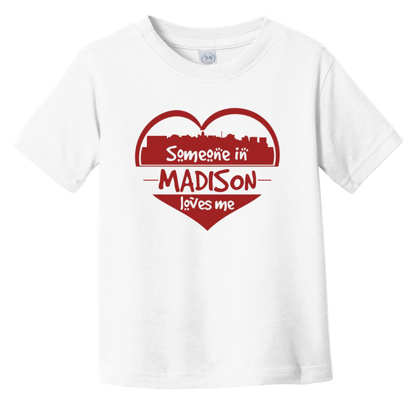 Someone in Madison Loves Me Madison Wisconsin Skyline Heart Infant Toddler T-Shirt