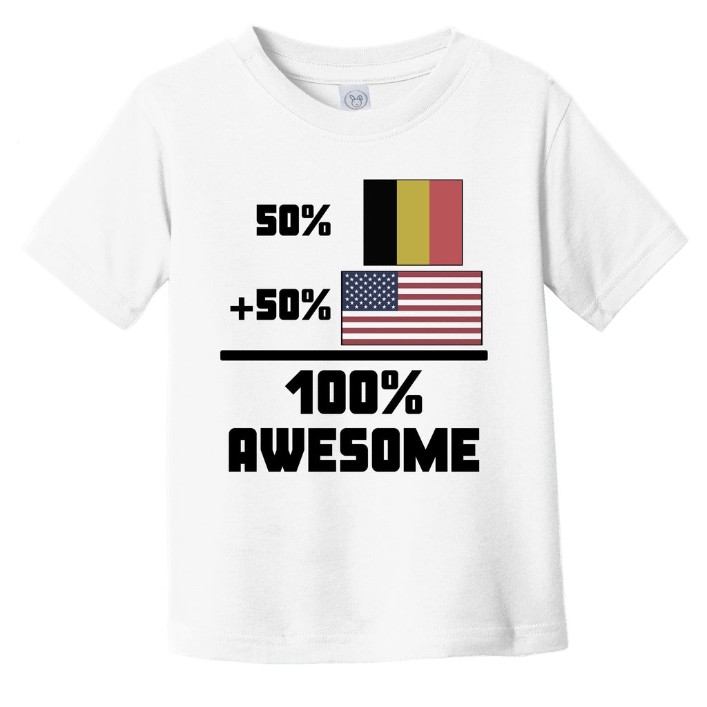 50% Belgian 50% American 100% Awesome Funny Flag Infant Toddler T-Shirt