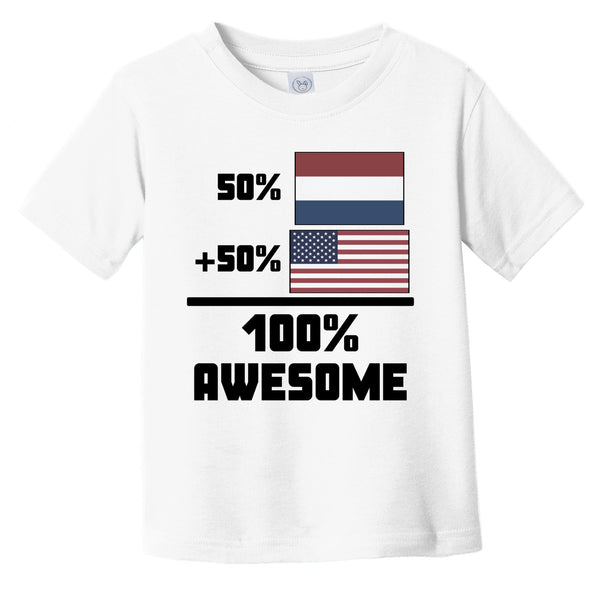 50% Dutch 50% American 100% Awesome Funny Flag Infant Toddler T-Shirt