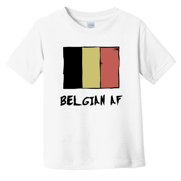 Belgian AF Funny Belgium Flag Infant Toddler T-Shirt