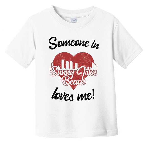 Someone In Sunny Isles Beach Loves Me Red Heart Skyline Infant Toddler T-Shirt