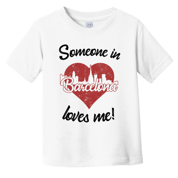 Someone In Barcelona Loves Me Red Heart Skyline Infant Toddler T-Shirt
