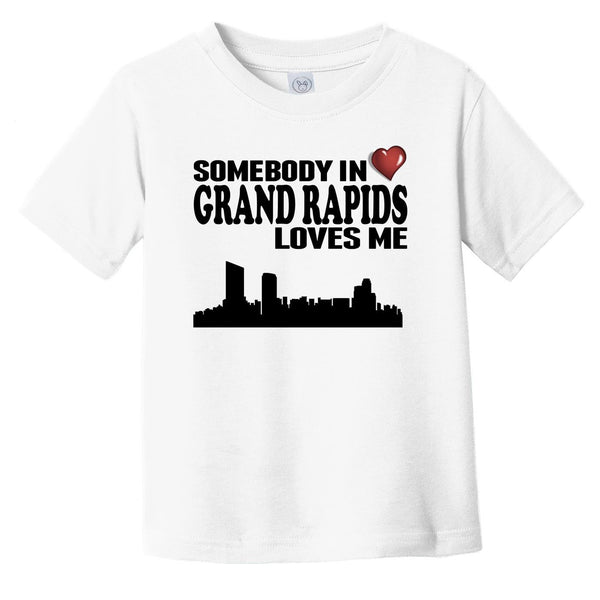 Somebody In Grand Rapids Loves Me Infant Toddler T-Shirt